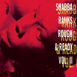 Shabba Ranks Rough and Ready Vol II